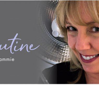 """My Routine"" Series — Tammie S."