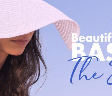 Beautifully You Basics. The Skin.